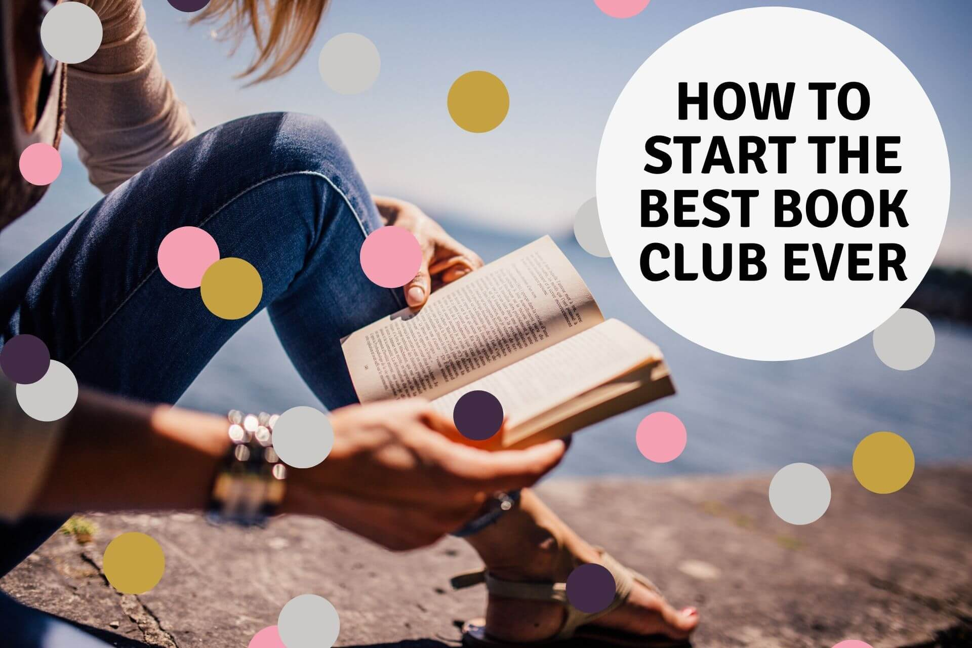 how to start the best book club ever - book club chat